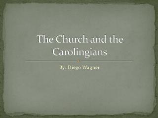 The Church and the Carolingians