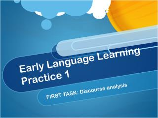 Early Language Learning Practice  1