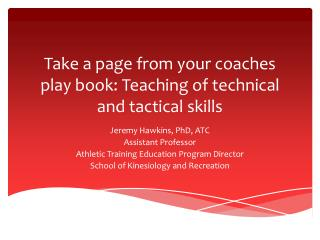 Take a page from your coaches play book: Teaching of technical and tactical skills