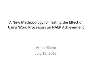 A New Methodology for Testing the Effect of  Using Word Processors on NAEP Achievement