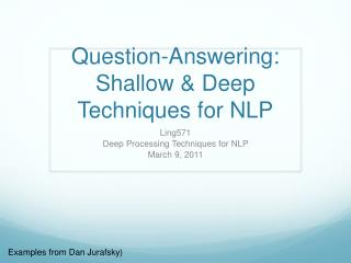Question-Answering: Shallow & Deep Techniques for NLP