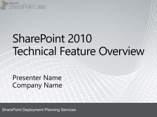 SharePoint  2010  Technical Feature Overview