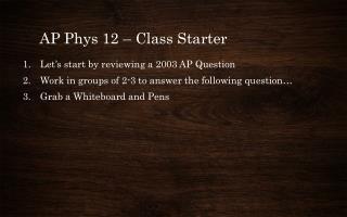 AP Phys 12 � Class Starter