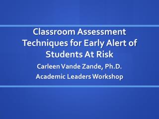 Classroom Assessment  Techniques for Early Alert of Students At Risk
