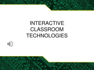 Interactive  Classroom technologies