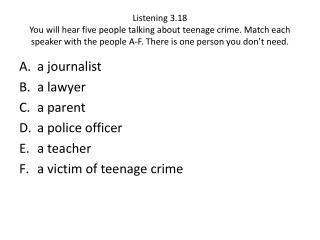 a journalist a lawyer a parent a police officer a teacher a victim of teenage crime
