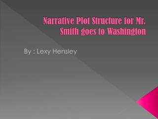 Narrative Plot Structure for Mr. Smith goes to Washington