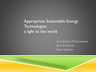 Appropriate Sustainable Energy Technologies:   a light to the world
