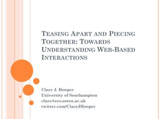 Teasing Apart and Piecing Together: Towards Understanding Web-Based Interactions