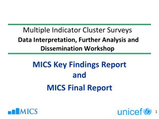 MICS Key Findings Report and MICS Final Report