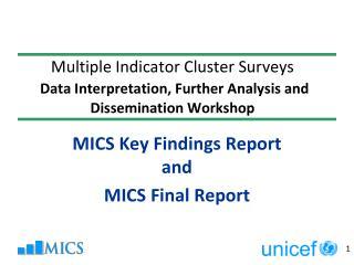MICS Key Findings Report and MICS Final Report