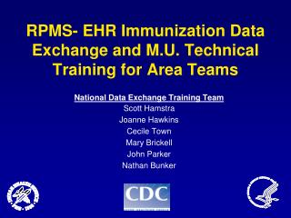 RPMS- EHR Immunization Data Exchange and M.U. Technical Training for Area Teams