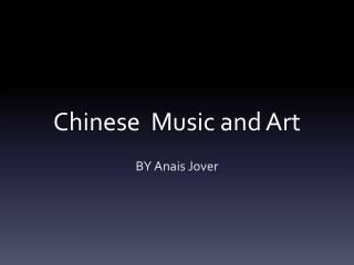 Chinese  Music and Art