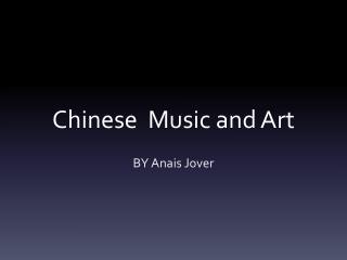 Chinese  Music and Art