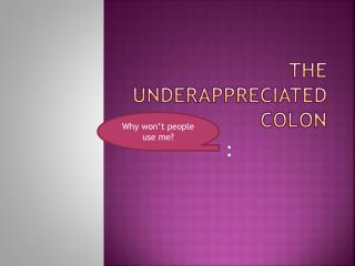The Underappreciated Colon