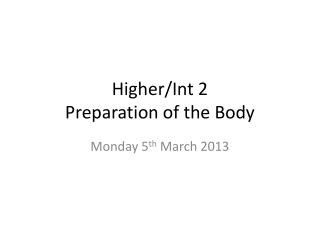 Higher/ Int  2  Preparation of the Body