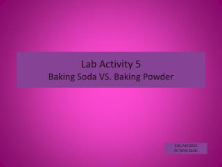 Lab Activity 5 Baking Soda VS. Baking Powder
