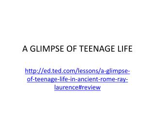 A GLIMPSE OF TEENAGE LIFE