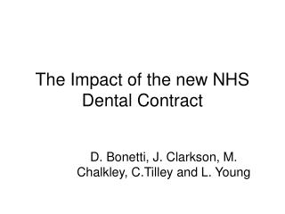 The Impact of the new NHS Dental Contract