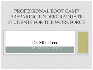 Professional Boot Camp Preparing Undergraduate Students for the Workforce