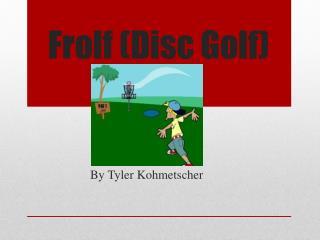 Frolf  (Disc Golf)
