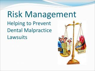 Risk Management Helping to Prevent  Dental Malpractice Lawsuits