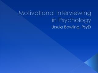 Motivational Interviewing in Psychology
