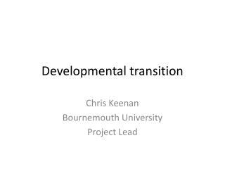 Developmental transition