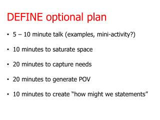 DEFINE optional  plan   5 – 10 minute talk (examples, mini-activity?)