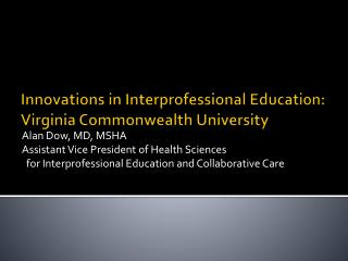 Innovations in Interprofessional Education:  Virginia Commonwealth University