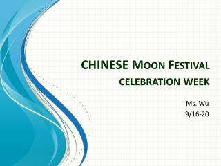 CHINESE Moon Festival celebration week