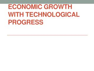 Economic Growth with Technological Progress