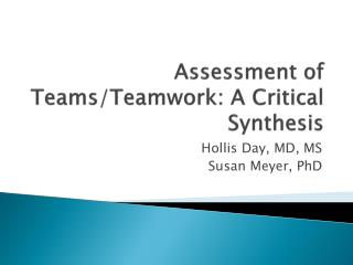 Assessment of Teams/Teamwork: A Critical Synthesis