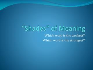 """""""Shades"""" of Meaning"""