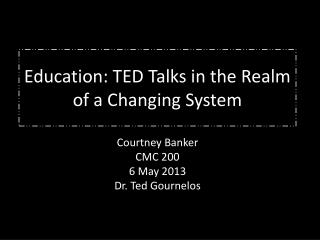 Education: TED Talks in the Realm of a Changing System