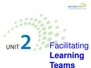 Facilitating L earning  Teams