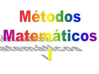 M�todos Matem�ticos I