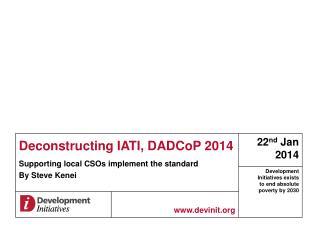 Deconstructing IATI,  DADCoP  2014
