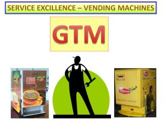 SERVICE EXCILLENCE – VENDING MACHINES
