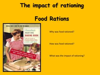 The impact of rationing Food Rations