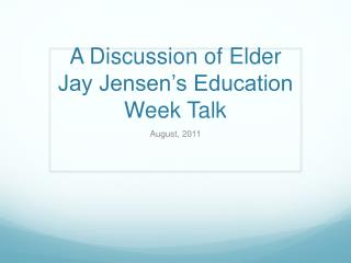 A Discussion of Elder Jay Jensen's Education Week Talk