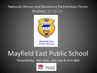 National Literacy and Numeracy Partnerships Forum Brisbane,  11 / 11 / 11 .