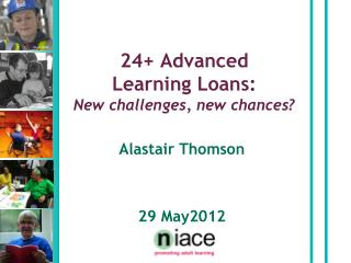 24+ Advanced Learning Loans: New challenges, new chances?