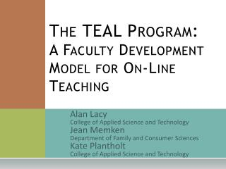 The TEAL Program:   A Faculty Development  Model for On-Line Teaching