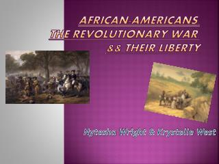 African-Americans,  the Revolutionary War,  && Their Liberty