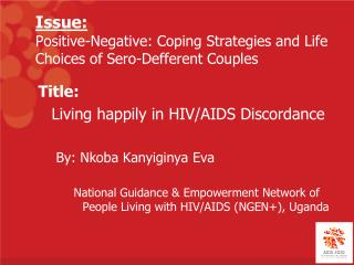 Issue: Positive-Negative: Coping Strategies and Life Choices of Sero-Defferent Couples