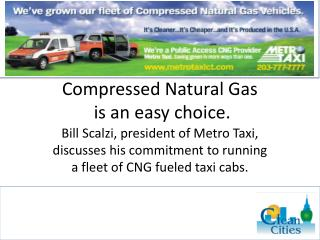 Compressed Natural Gas  is an easy choice.