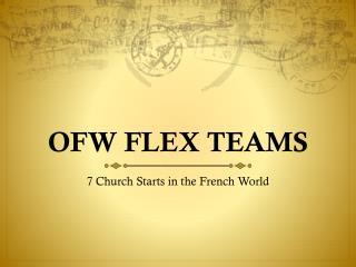 OFW FLEX TEAMS