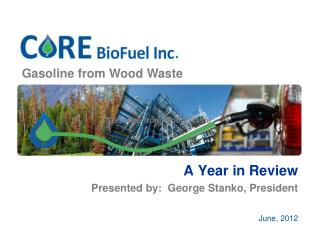 A Year in Review Presented by:  George Stanko, President June, 2012
