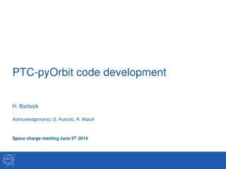 PTC- pyOrbit  code development